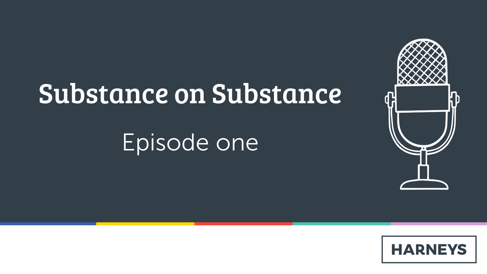 Subtance on Substance: Episode One